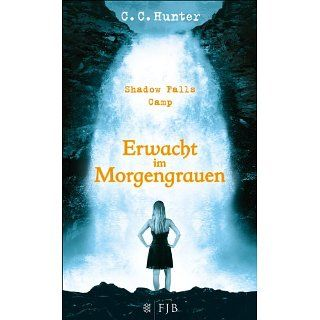 Shadow Falls Camp   Erwacht im Morgengrauen Band 2 eBook C.C. Hunter