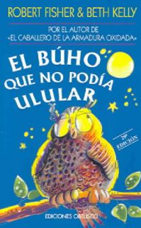 El Buho Que No Podia Ulular/ The Owl Who Didnt Give a Hoot (Paperback