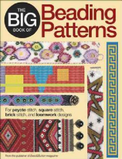 The Big Book of Beading Patterns: For Peyote Stitch, Right Angle Weave